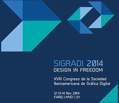 XVIII Congreso de la Sociedad Iberoamericana de Gráfica Digital SIGraDI - Uruguay 2014